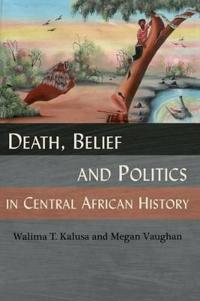 Death, Belief and Politics in Central African History