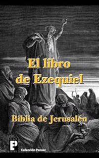 El Libro de Ezequiel (Biblia de Jerusalen)