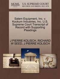 Salem Equipment, Inc. V. Kockum Industries, Inc. U.S. Supreme Court Transcript of Record with Supporting Pleadings