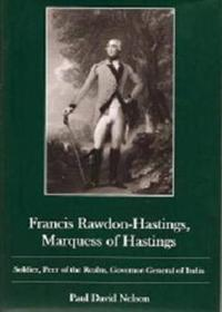 Francis Rawdon-Hastings Marguess of Hastings
