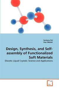 Design, Synthesis, and Self-Assembly of Functionalized Soft Materials