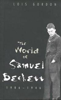 The World of Samuel Beckett 1906-1946