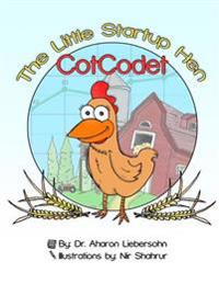 Cotcodet, the Little Start-Up Hen: The Little Hen That Made a Great Difference!