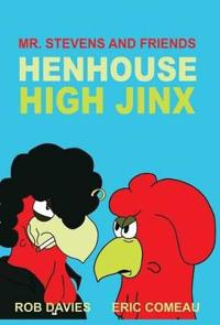 Henhouse High Jinx