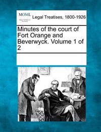 Minutes of the Court of Fort Orange and Beverwyck. Volume 1 of 2