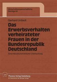 Das Erwerbsverhalten Verheirateter Frauen in der Bundesrepublik Deutschland