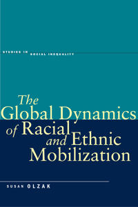 The Global Dynamics of Race And Ethnic Mobilization