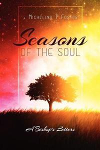 Seasons of the Soul: A Bishop's Letters