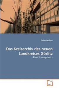Das Kreisarchiv Des Neuen Landkreises Gorlitz