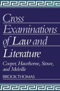 Cross Examinations of Law and Literature