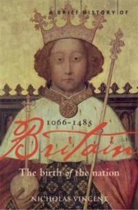 A Brief History of Britain, 1066-1485