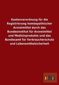 Kostenverordnung Fur Die Registrierung Homoopathischer Arzneimittel Durch Das Bundesinstitut Fur Arzneimittel Und Medizinprodukte Und Das Bundesamt Fu