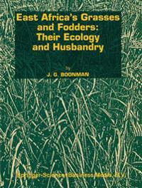 East Africa S Grasses and Fodders: Their Ecology and Husbandry