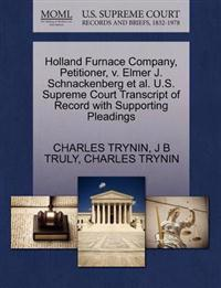 Holland Furnace Company, Petitioner, V. Elmer J. Schnackenberg et al. U.S. Supreme Court Transcript of Record with Supporting Pleadings