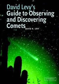David H. Levy's Guide to Observing and Discovering Comets