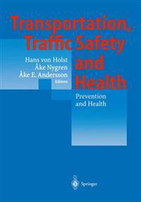 Transportation, Traffic Safety and Health - Prevention and Health