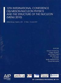 12th International Conference on Meson-Nucleon Physics and the Structure of the Nucleon (Menu 2010)