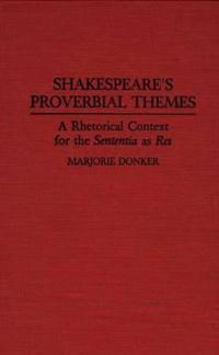 Shakespeare's Proverbial Themes