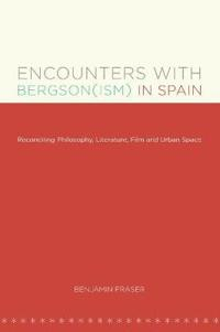Encounters With Bergsonism in Spain