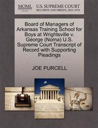 Board of Managers of Arkansas Training School for Boys at Wrightsville V. George (Noma) U.S. Supreme Court Transcript of Record with Supporting Pleadings