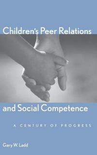 Children's Peer Relations And Social Competence
