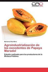 Agroindustrializacion de Los Excedentes de Papaya Maradol