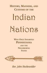 History, Manners and Customs of the Indian Nations