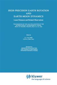 High Precision Earth Rotation and Earth-Moon Dynamics