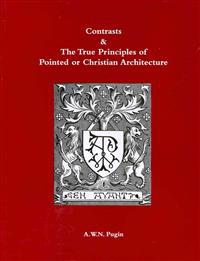 Contrasts and True Principles of Pointed or Christian Architecture