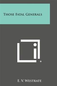 Those Fatal Generals