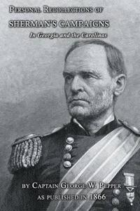 Personal Recollections Of Sherman's Campaigns In Georgia And The Carolinas
