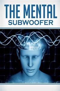 The Mental Subwoofer