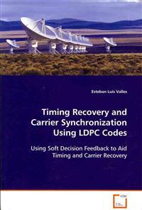 Timing Recovery and Carrier Synchronization Using Ldpc Codes