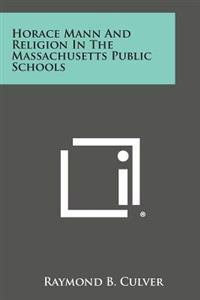 Horace Mann and Religion in the Massachusetts Public Schools