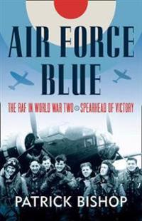 Air force blue - the raf in world war two - spearhead of victory
