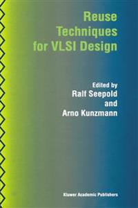 Reuse Techniques for Vlsi Design