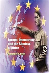 Europe, Democracy And The Shadow Of Hitler