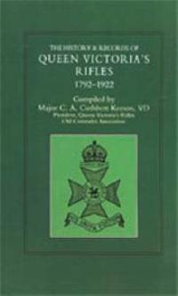 History and Records of Queen Victoria's Rifles 1792-1922