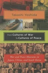 From Cultures of War to Cultures of Peace