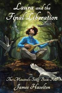 Laura and the Final Liberation: The Minstrel's Song