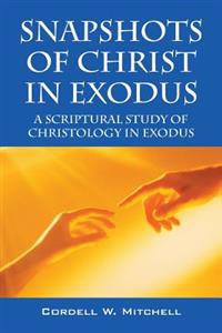 Snapshots of Christ in Exodus