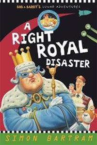 A right royal disaster - bob and barrys lunar adventures