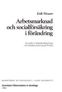 Arbetsmarknad och socialförsäkring i förändring : en studie av långtidssjukskrivning och förtidspensionering på 90-talet