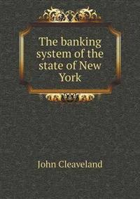 The Banking System of the State of New York