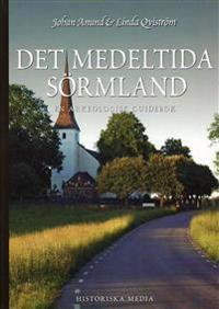 Det medeltida Sörmland : en arkeologisk guidebok