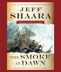 The Smoke at Dawn: A Novel of the Civil War