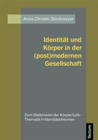 Identit T Und K Rper in Der (Post)Modernen Gesellschaft