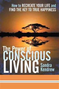 The Power of Conscious Living