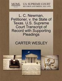 L. C. Newman, Petitioner, V. the State of Texas. U.S. Supreme Court Transcript of Record with Supporting Pleadings