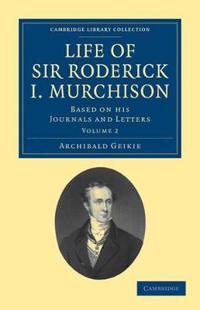 Life of Sir Roderick I. Murchison